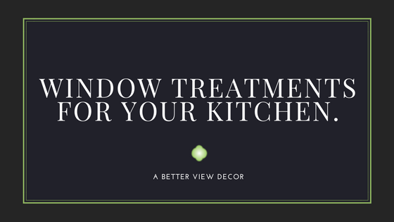 10 Tips To Select The Right Window Treatments For Your Kitchen.